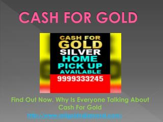 Find Out Now. Why Is Everyone Talking About Cash For Gold
