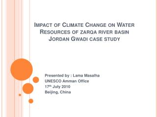 Impact of Climate Change on Water Resources of zarqa river basin  Jordan Gwadi case study