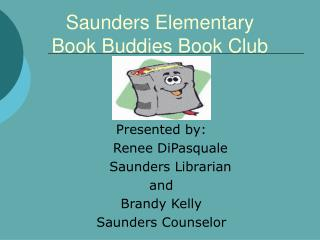 Saunders Elementary Book Buddies Book Club