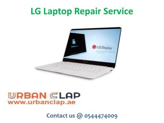 Avail the repair service from UrbanClap by LG Laptop Repair Service, Call @ 0544474009