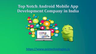 Top Notch Android Mobile App Development Company in India: