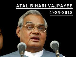 Atal Bihari Vajpayee: 1924-2018