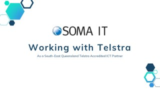 Soma IT - South East Queensland Telstra Accredited ICT Partner