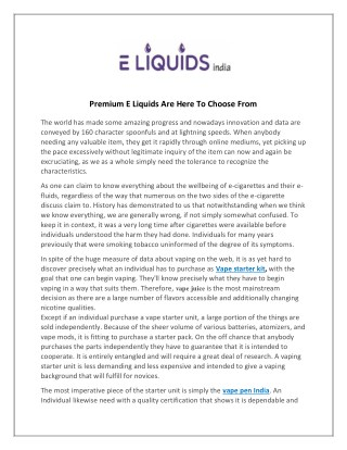 Premium E Liquids Are Here To Choose From