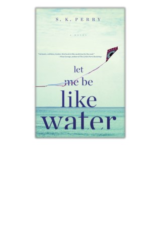 [PDF] Free Download Let Me Be Like Water By S.K. Perry
