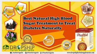 Best Natural High Blood Sugar Treatment to Treat Diabetes Naturally