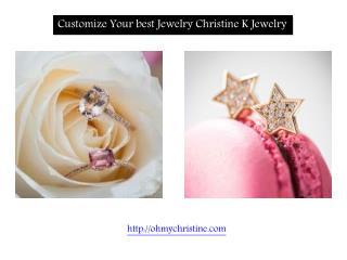Customize Your best Jewelry Christine K Jewelry
