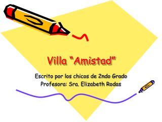 """Villa """"Amistad"""""""