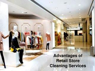 Advantages of  Retail Store  Cleaning Services