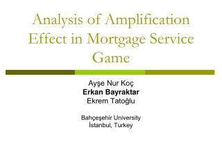 Analysis of Amplification Effect in Mortgage Service Game