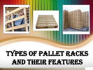Types Of Pallet Racks And Their Features
