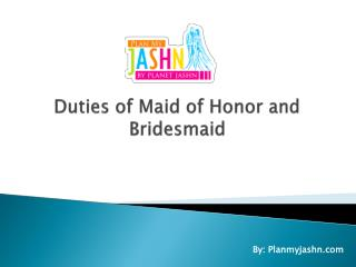Duties of Maid of Honor and Bridesmaid