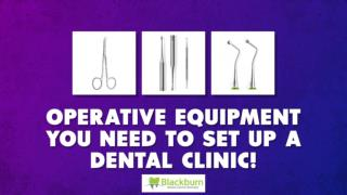 Operative Equipment You Need To Set Up A Dental Clinic!
