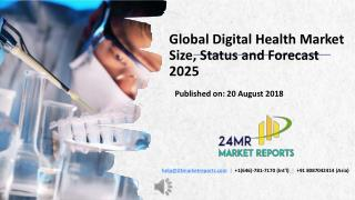 Global Digital Health Market Size, Status and Forecast 2025