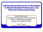 Linking School Resources to Strategies to Double Student Performance and Close the Achievement Gap