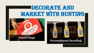 Decorate And Market With Bunting