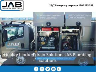 Quality blocked drain Solution -JAB Plumbing Solutions