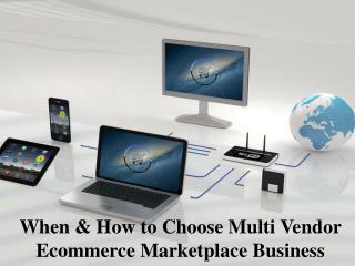When & How to Choose Multi Vendor Ecommerce Marketplace Business