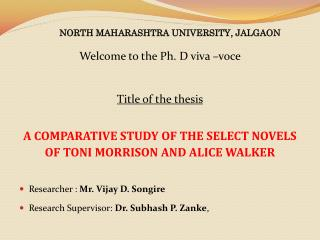 A Comparative Study of the Select Novels of Toni Morrison and Alice Walker