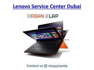 Lenovo Service Center Dubai at cheap rates, Call 0544474009