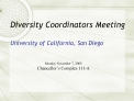 Diversity Coordinators Meeting  University of California, San Diego