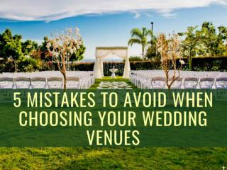 5 Mistakes to Avoid When Choosing Your Wedding Venues