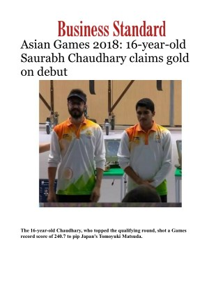 Asian Games 2018: 16-year-old Saurabh Chaudhary claims gold on debut