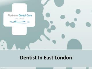 Dentist In East London