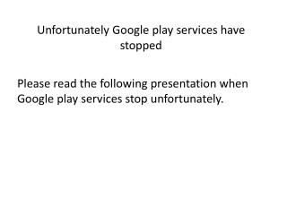 Unfortunately Google play services have stopped