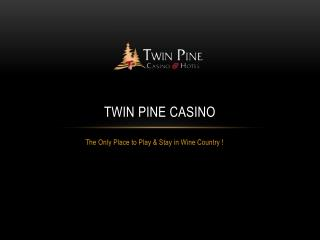 Yosemite Hotels Twin Pine Casino