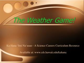 The Weather Game!