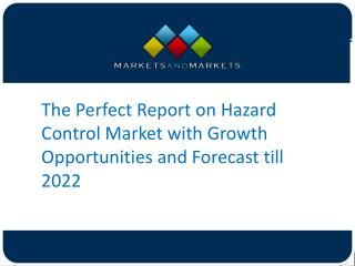 The Perfect Report on Hazard Control Market with Growth Opportunities and Forecast till 2022