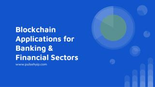 Blockchain Applications for Banking & Financial Sectors