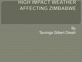 HIGH IMPACT WEATHER AFFECTING ZIMBABWE