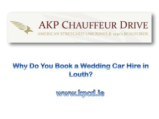 Why Do You Book a Wedding Car Hire in Louth?
