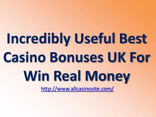 Incredibly Useful Best Casino Bonuses UK For Win Real Money