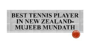 Best Tennis Player in New Zealand-Mujeeb Mundath