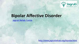 Bipolar Affective Disorder | jagruti rehab centre