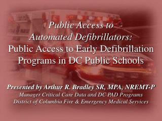 Public Access to Automated Defibrillators: Public Access to Early Defibrillation Programs in DC Public Schools