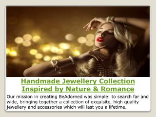 Handmade Jewellery Collection Inspired by Nature & Romance
