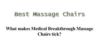 What makes Medical Breakthrough Massage Chairs tick?