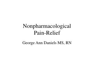 Nonpharmacological  Pain-Relief