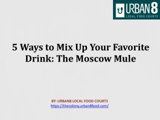 5 Ways to Mix Up Your Favorite Drink The Moscow Mule