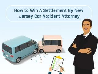 How to Win A Settlement By New Jersey Car Accident Attorney