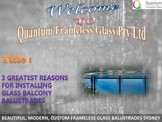 3 Greatest Reasons for Installing Glass Balcony Balustrades