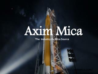 Mica Sheets and Mica Materials Manufacturer- Axim Mica