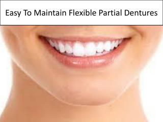 Easy To Maintain Flexible Partial Dentures