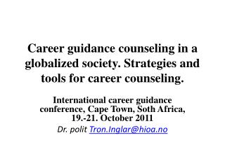 Career guidance counseling in a globalized society. Strategies and tools for career counseling.