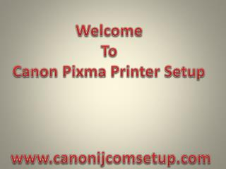 Get Instant Support For Canon ijsetup through www.canon.com/ijsetup