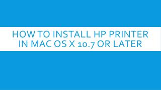 How To Install Hp Printer In Mac Os X 10.7 Or Later